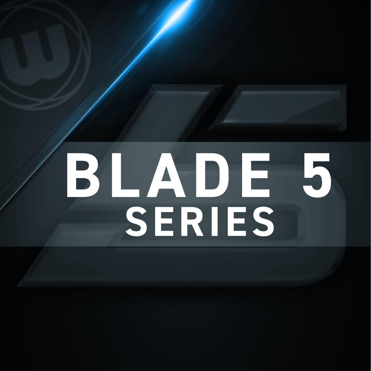 Blade 5 Series