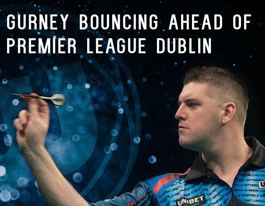 Gurney Bouncing Ahead of Premier League Dublin